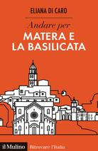 Andare per Matera e la Basilicata
